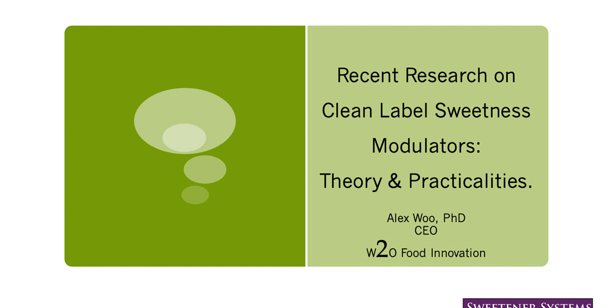 Recent Research on Clean Label Sweetness Modulators: Theory & Practicalities