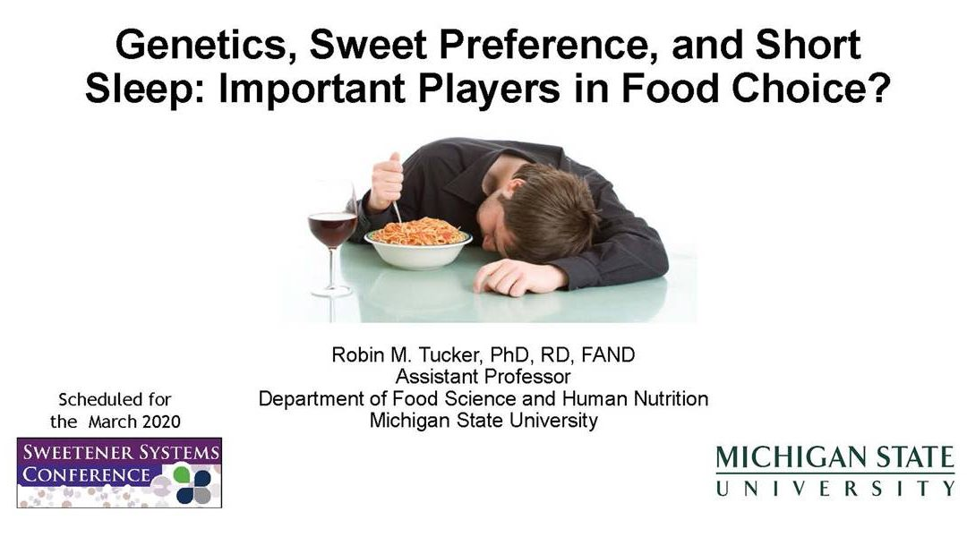 Genetics, Sweet Preference, Sleep & Food Choices