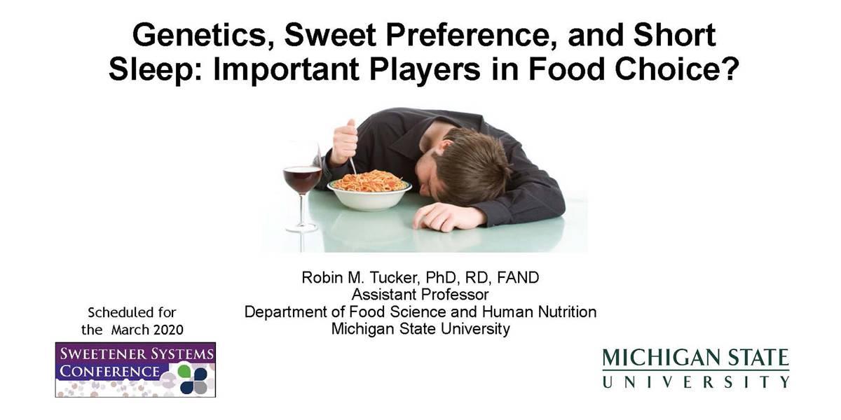 ROBIN TUCKER GENETICS SWEET PREFERENCE SLEEP & FOOD CHOICES 2020 SSC