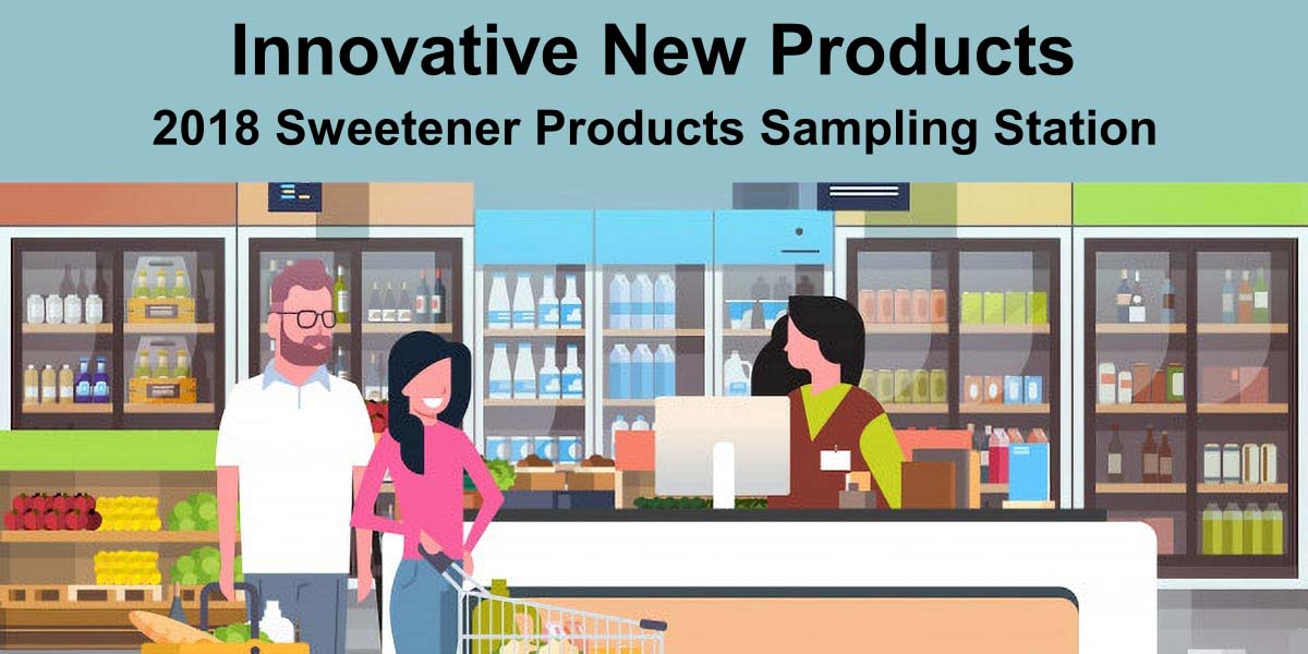 2018 INNOVATIVE New Sweetener Products FEATURE